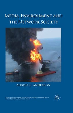Anderson, Alison G. - Media, Environment and the Network Society, e-kirja