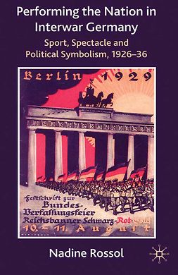 Rossol, Nadine - Performing the Nation in Interwar Germany, ebook