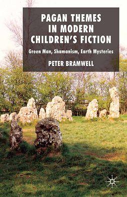 Bramwell, Peter - Pagan Themes in Modern Children's Fiction, e-kirja