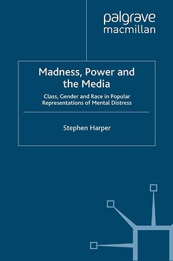 Harper, Stephen - Madness, Power and the Media, ebook