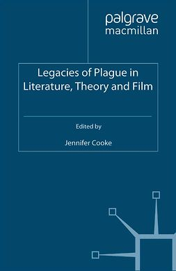 Cooke, Jennifer - Legacies of Plague in Literature, Theory and Film, ebook