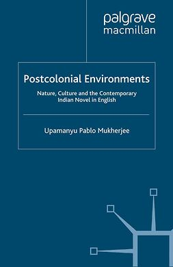Mukherjee, Upamanyu Pablo - Postcolonial Environments, ebook