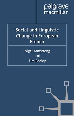 Armstrong, Nigel - Social and Linguistic Change in European French, ebook