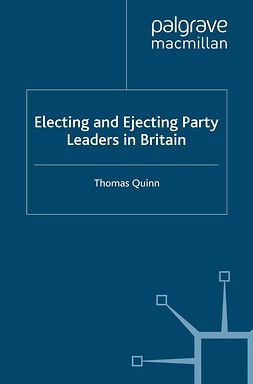 Quinn, Thomas - Electing and Ejecting Party Leaders in Britain, e-kirja
