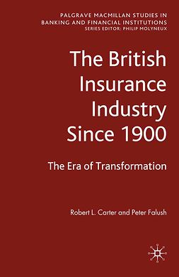 Carter, Robert L. - The British Insurance Industry Since 1900, ebook