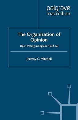 Mitchell, Jeremy C. - The Organization of Opinion, ebook