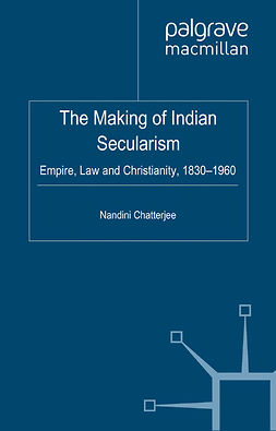 Chatterjee, Nandini - The Making of Indian Secularism, ebook