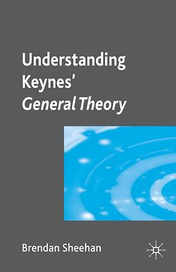 Sheehan, Brendan - Understanding Keynes' General Theory, ebook