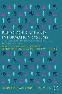 Avgerou, Chrisanthi - Bricolage, Care and Information, e-bok