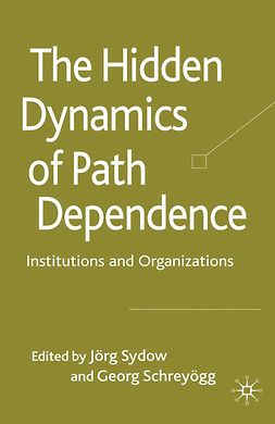 Schreyögg, Georg - The Hidden Dynamics of Path Dependence, e-kirja