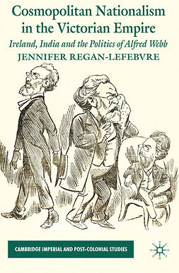 Regan-Lefebvre, Jennifer - Cosmopolitan Nationalism in the Victorian Empire, ebook