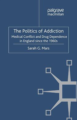Mars, Sarah G. - The Politics of Addiction, ebook