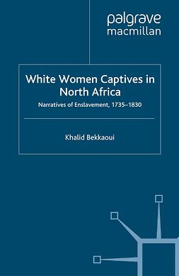 Bekkaoui, Khalid - White Women Captives in North Africa, ebook