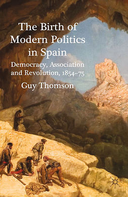 Thomson, Guy - The Birth of Modern Politics in Spain, e-kirja
