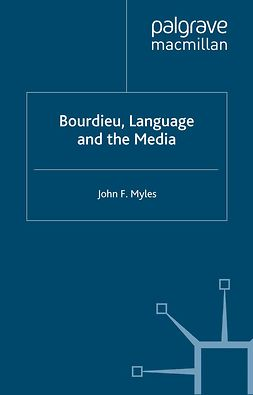 Myles, John F. - Bourdieu, Language and the Media, ebook