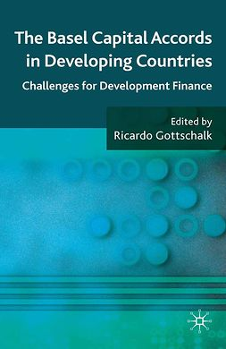 Gottschalk, Ricardo - The Basel Capital Accords in Developing Countries, ebook