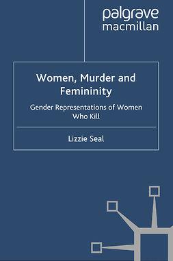 Seal, Lizzie - Women, Murder and Femininity, e-bok