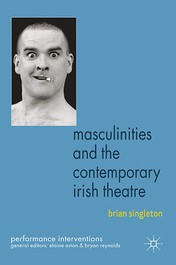 Singleton, Brian - Masculinities and the Contemporary Irish Theatre, ebook