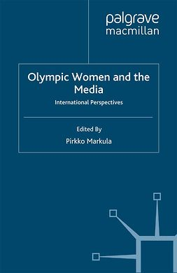 Markula, Pirkko - Olympic Women and the Media, ebook