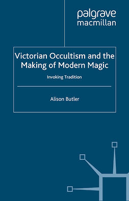 Butler, Alison - Victorian Occultism and the Making of Modern Magic, e-kirja
