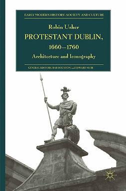 Usher, Robin - Protestant Dublin, 1660–1760, ebook