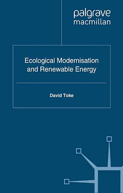 Toke, David - Ecological Modernisation and Renewable Energy, ebook