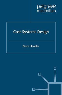 Mevellec, Pierre - Cost Systems Design, e-bok