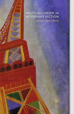 Taylor-Batty, Juliette - Multilingualism in Modernist Fiction, e-bok