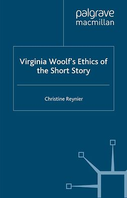 Reynier, Christine - Virginia Woolf's Ethics of the Short Story, ebook