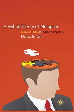 Tendahl, Markus - A Hybrid Theory of Metaphor, e-kirja