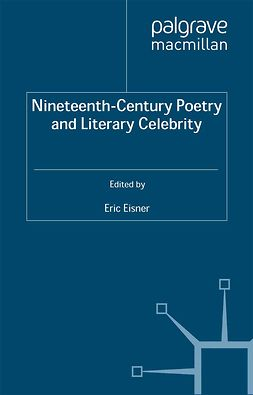 Eisner, Eric - Nineteenth-Century Poetry and Literary Celebrity, ebook