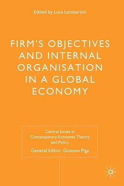 Lambertini, Luca - Firms' Objectives and Internal Organisation in a Global Economy, ebook