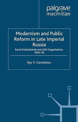 Gerasimov, Ilya V. - Modernism and Public Reform in Late Imperial Russia, e-kirja