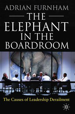 Furnham, Adrian - The Elephant in the Boardroom, e-kirja