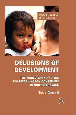 Carroll, Toby - Delusions of Development, e-bok
