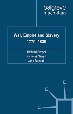 Bessel, Richard - War, Empire and Slavery, 1770–1830, e-bok