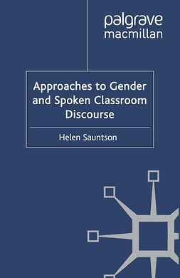 Sauntson, Helen - Approaches to Gender and Spoken Classroom Discourse, ebook