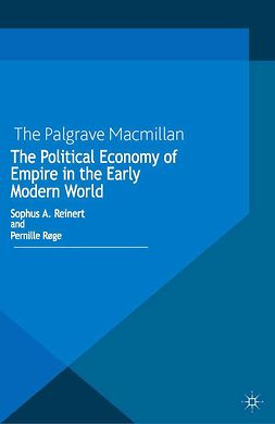 Reinert, Sophus A. - The Political Economy of Empire in the Early Modern World, ebook
