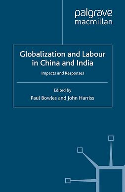 Bowles, Paul - Globalization and Labour in China and India, e-bok