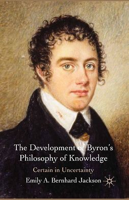 Jackson, Emily A. Bernhard - The Development of Byron's Philosophy of Knowledge, ebook