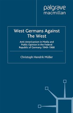 Müller, Christoph Hendrik - West Germans Against The West, e-bok