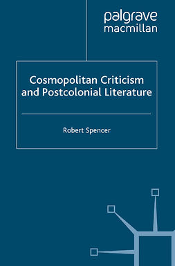 Spencer, Robert - Cosmopolitan Criticism and Postcolonial Literature, ebook