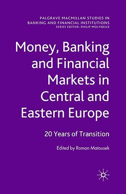 Matousek, Roman - Money, Banking and Financial Markets in Central and Eastern Europe, e-bok
