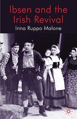 Malone, Irina Ruppo - Ibsen and the Irish Revival, ebook