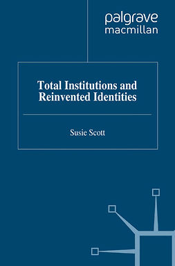 Scott, Susie - Total Institutions and Reinvented Identities, ebook