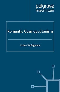 Wohlgemut, Esther - Romantic Cosmopolitanism, ebook
