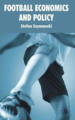 Szymanski, Stefan - Football Economics and Policy, ebook