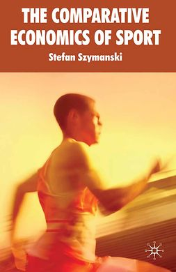 Szymanski, Stefan - The Comparative Economics of Sport, ebook