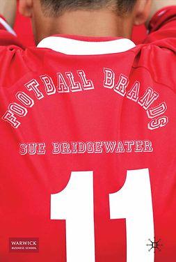 Bridgewater, Sue - Football Brands, ebook