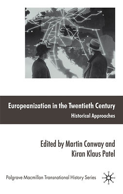 Conway, Martin - Europeanization in the Twentieth Century, ebook